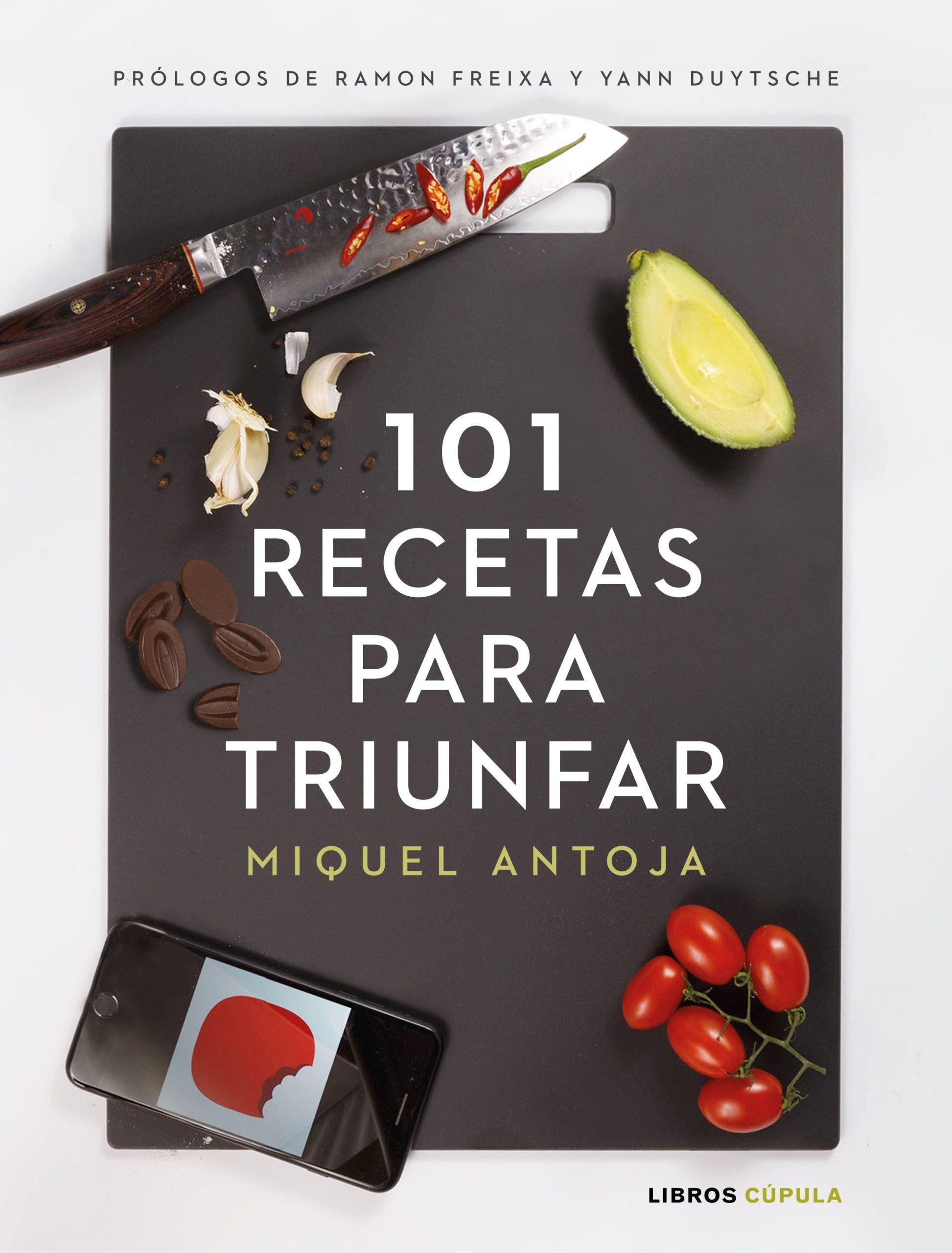 101 recetas para triunfar miquel antoja